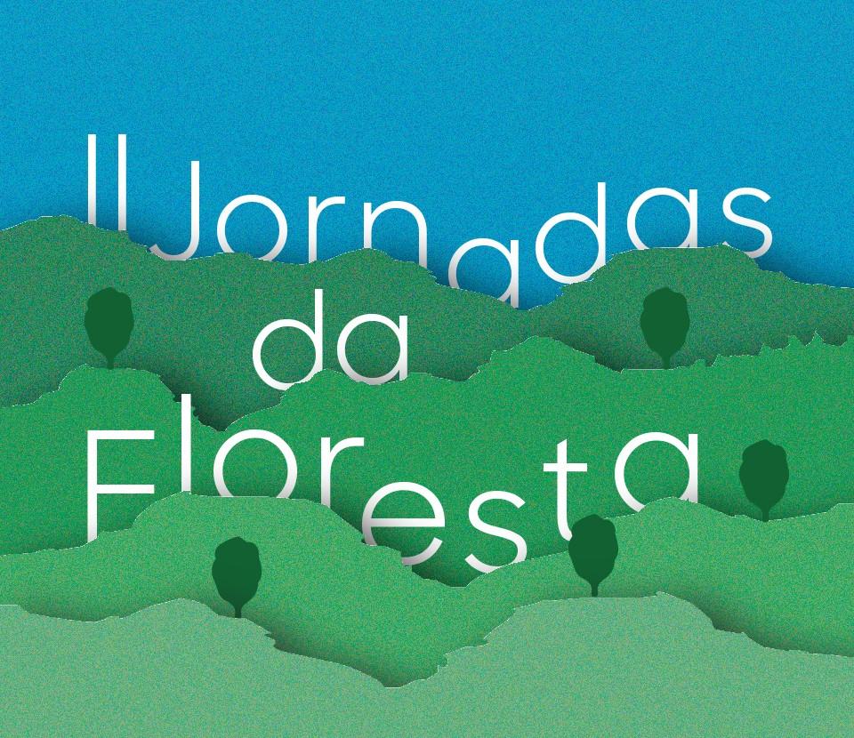 II Jornadas da Floresta acontecem amanhã e sábado