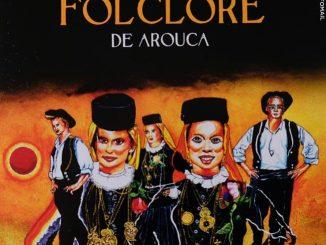 XXXVI Festival Internacional de Folclore de Arouca: Cinco dias dedicados à cultura popular