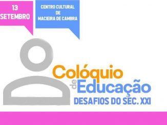 'IV Colóquio da Educação – Desafios do Século XXI' no Centro Cultural de Macieira de Cambra