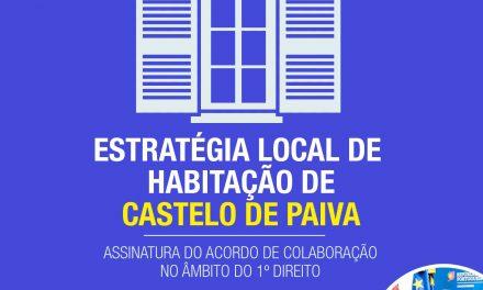 Castelo de Paiva | Realiza-se amanhã a cerimónia de Homologação do Acordo de Colaboração do Município para a Estratégia de Habitação Local