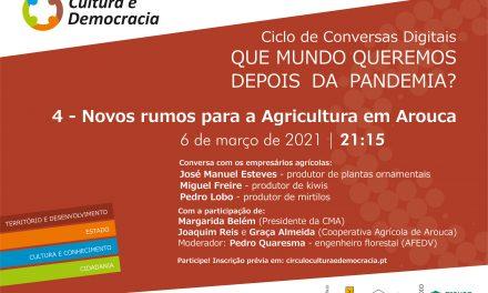 """""""Novos rumos para a Agricultura em Arouca"""" na próxima Conversa Digital do Círculo Cultura e Democracia"""