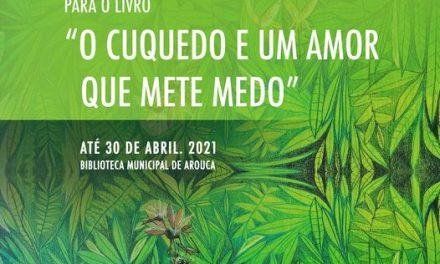 """Exposição de ilustrações de Paulo Galindro para o livro """"O Cuquedo e um amor que mete medo"""""""